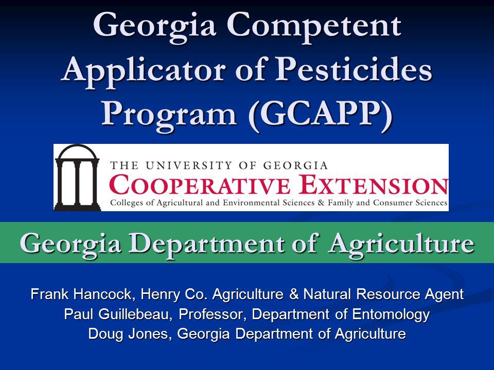 Georgia Competent Applicator of Pesticides Program (GCAPP) Frank Hancock, Henry Co.