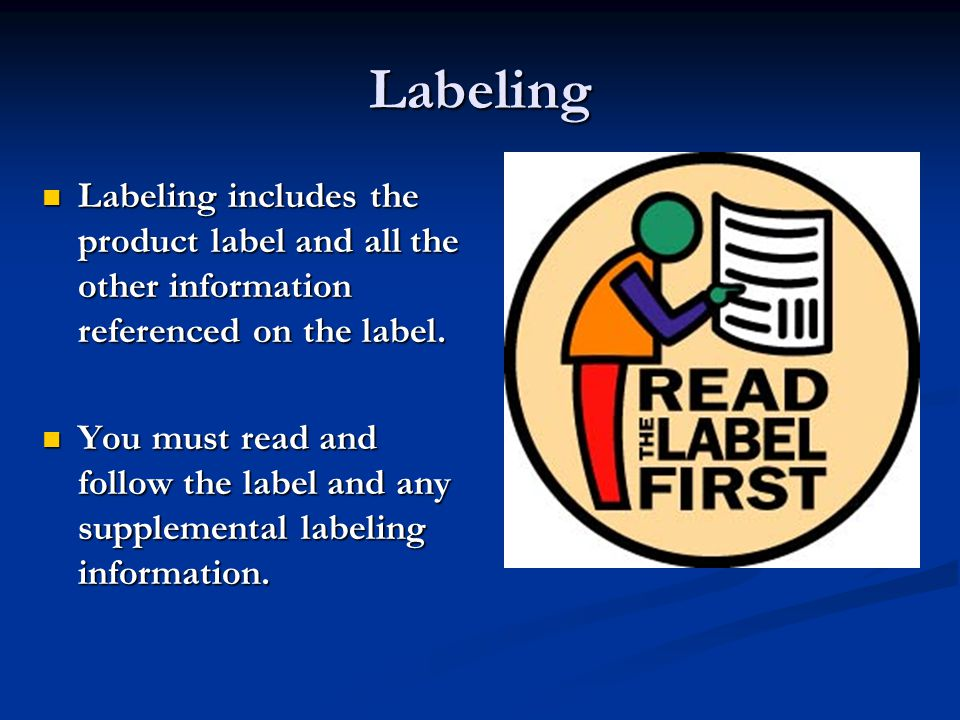 Labeling Labeling includes the product label and all the other information referenced on the label.