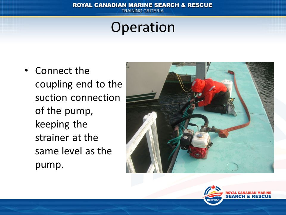 Operation Connect the coupling end to the suction connection of the pump, keeping the strainer at the same level as the pump.