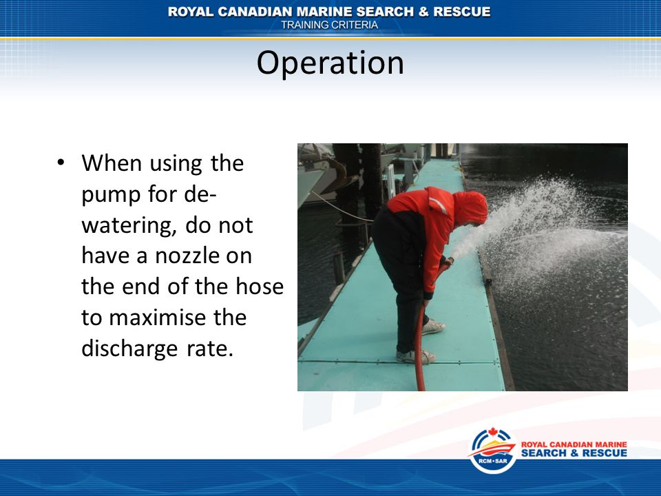 Operation When using the pump for de- watering, do not have a nozzle on the end of the hose to maximise the discharge rate.