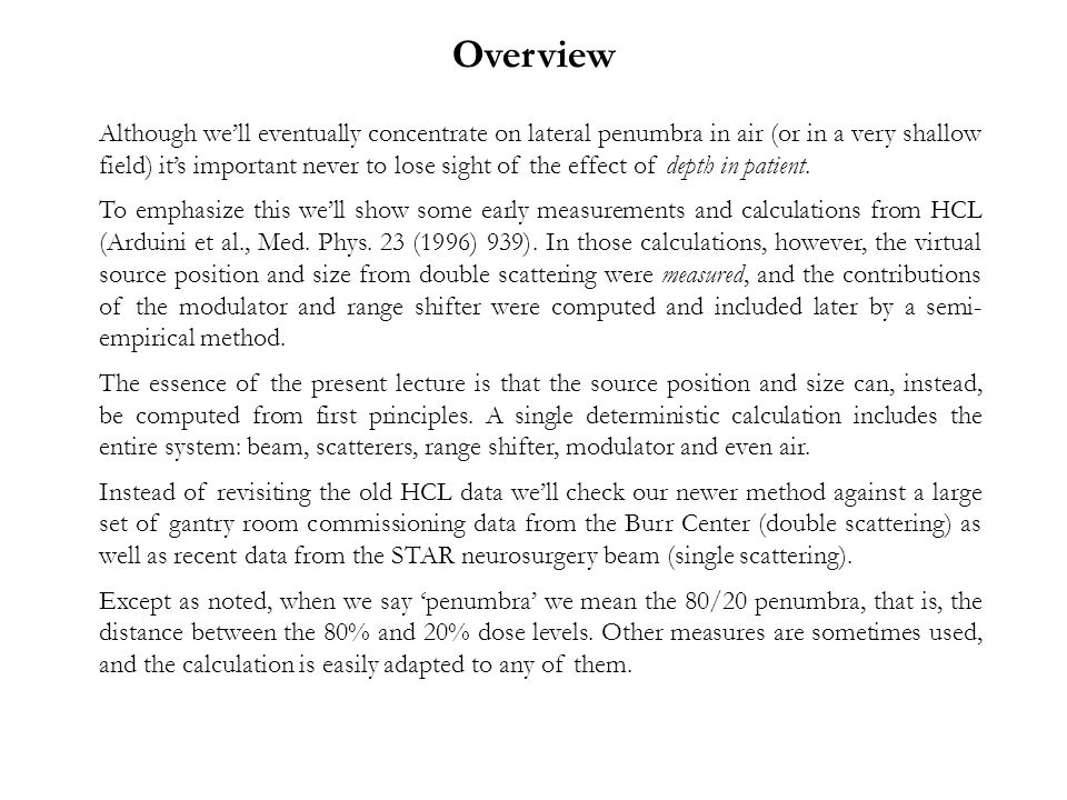 This 1994 experiment at HCL studied the effect of depth in patient, as well as the effect of moving the range shifter and/or modulator upstream.