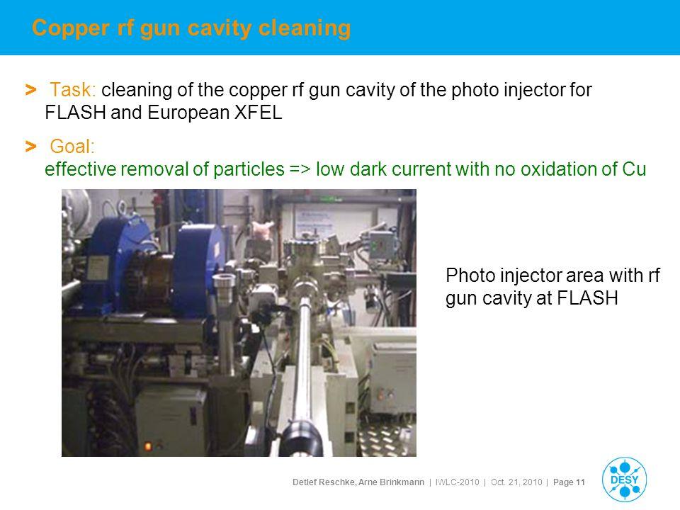 Detlef Reschke, Arne Brinkmann | IWLC-2010 | Oct. 21, 2010 | Page 11 Copper rf gun cavity cleaning > Task: cleaning of the copper rf gun cavity of the