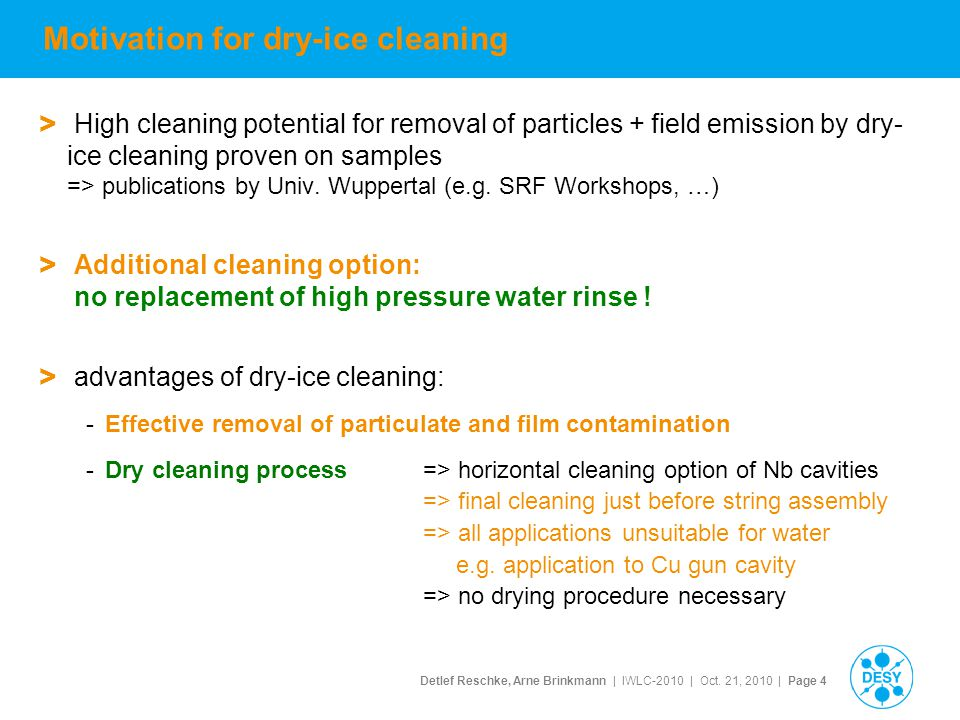 Detlef Reschke, Arne Brinkmann | IWLC-2010 | Oct. 21, 2010 | Page 4 Motivation for dry-ice cleaning > High cleaning potential for removal of particles