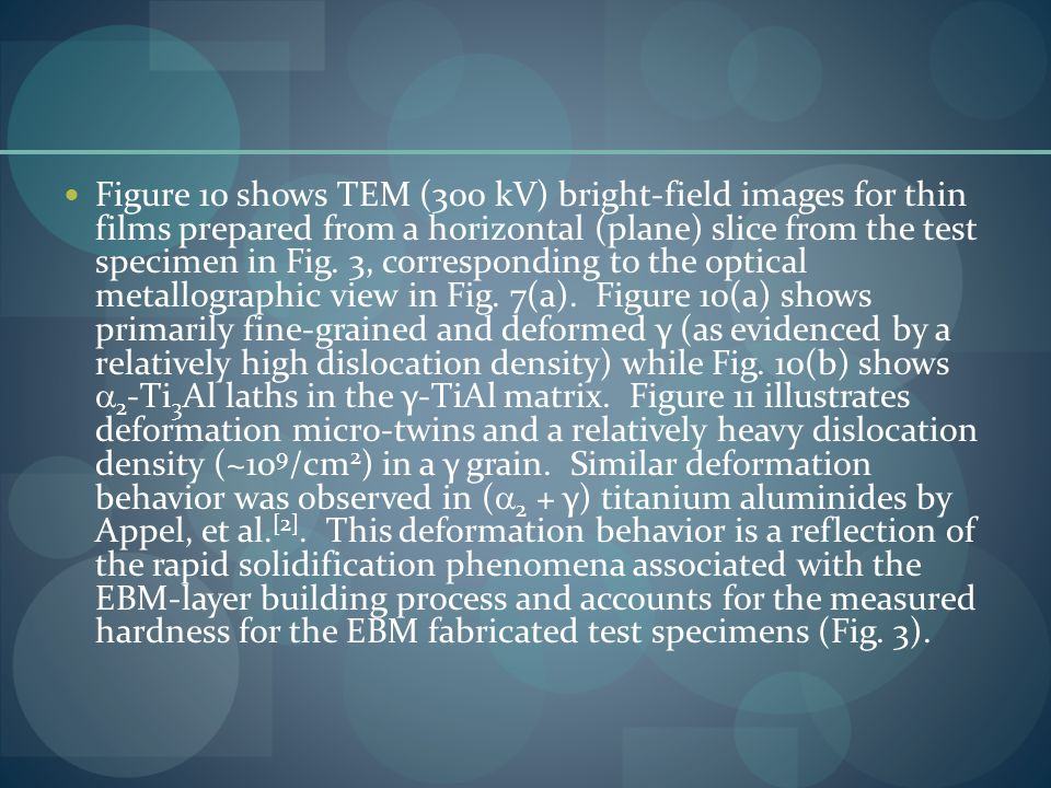 Figure 10 shows TEM (300 kV) bright-field images for thin films prepared from a horizontal (plane) slice from the test specimen in Fig.