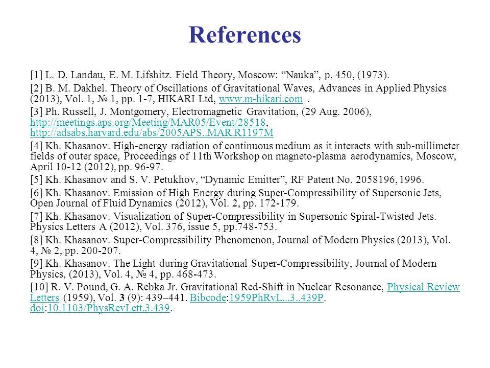 References [1] L. D. Landau, E. M. Lifshitz. Field Theory, Moscow: Nauka , p.