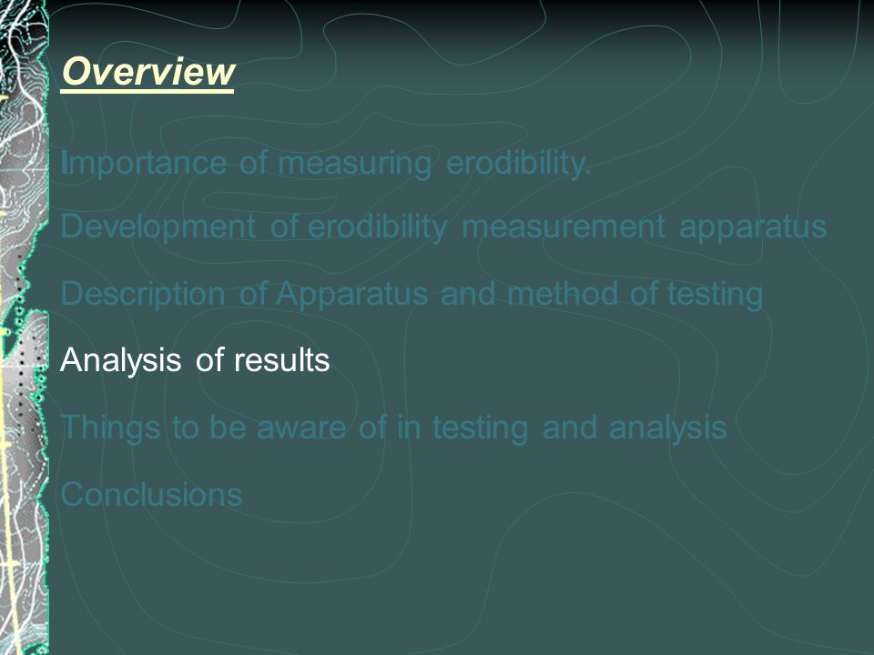 Overview Importance of measuring erodibility.