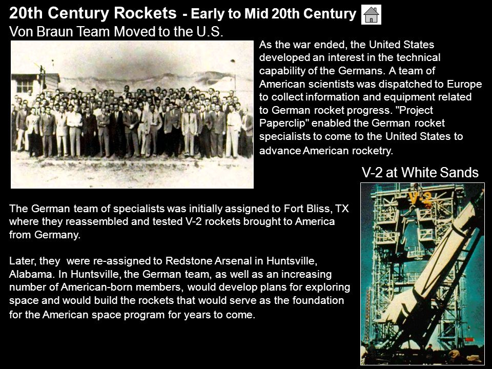 20th Century Rockets - Early to Mid 20th Century http://grin.hq.nasa.gov/ABSTRACTS/GPN-2003-00099.html Von Braun Team Moved to the U.S. As the war end