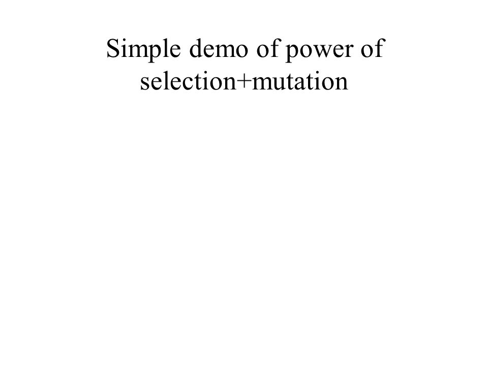 Simple demo of power of selection+mutation