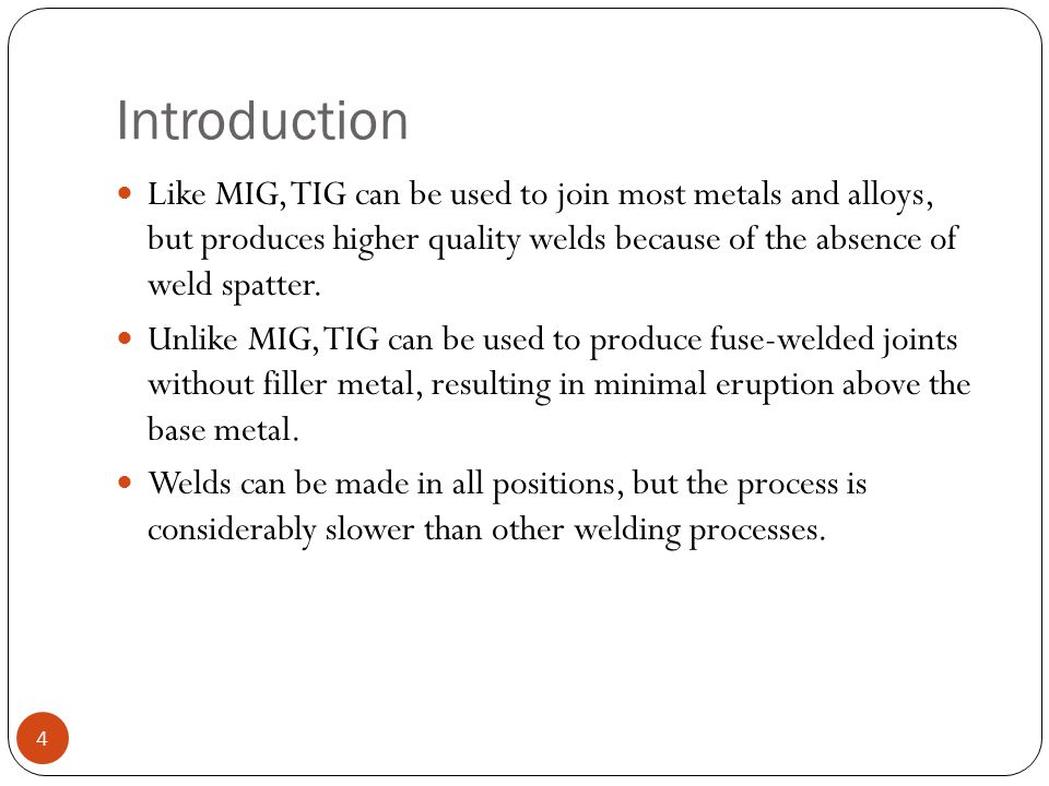 Weld Distortion The more welding done, the more distortion will occur.