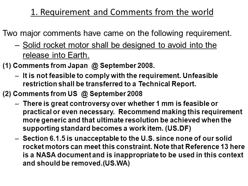 1. Requirement and Comments from the world Two major comments have came on the following requirement. –Solid rocket motor shall be designed to avoid i