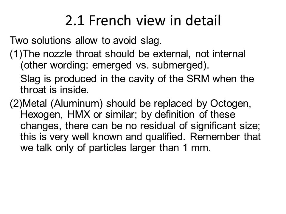 2.1 French view in detail Two solutions allow to avoid slag. (1)The nozzle throat should be external, not internal (other wording: emerged vs. submerg