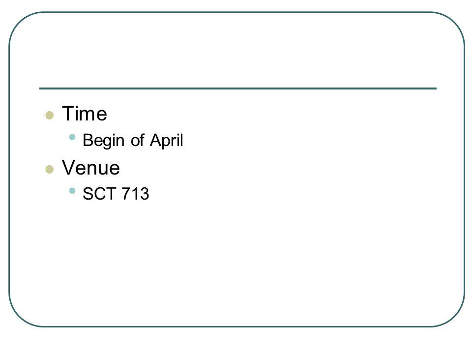 Time Begin of April Venue SCT 713