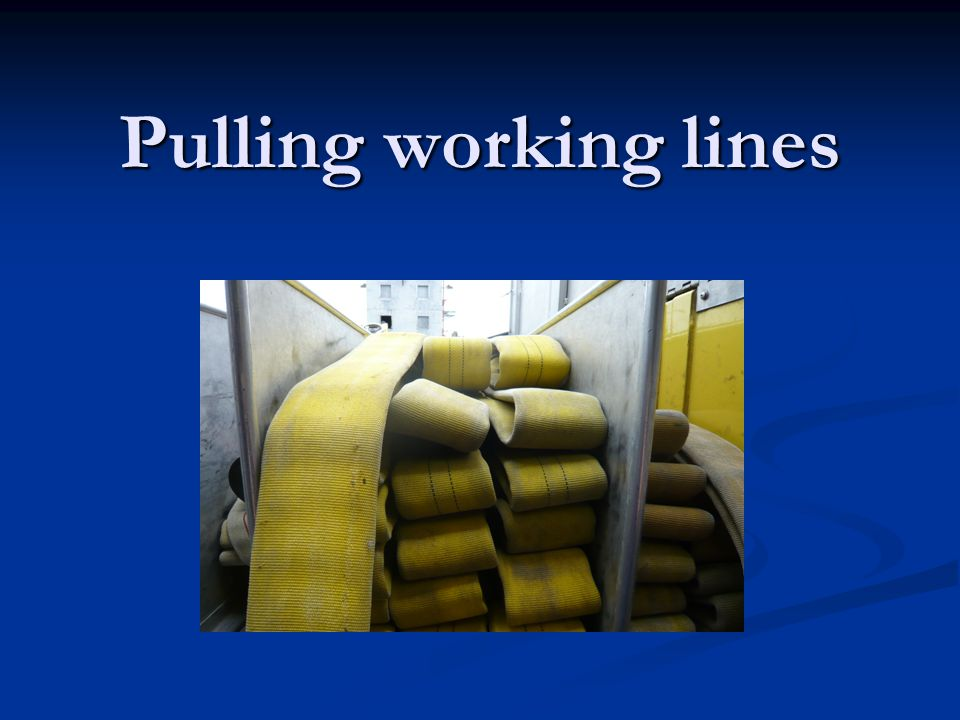 Pulling working lines