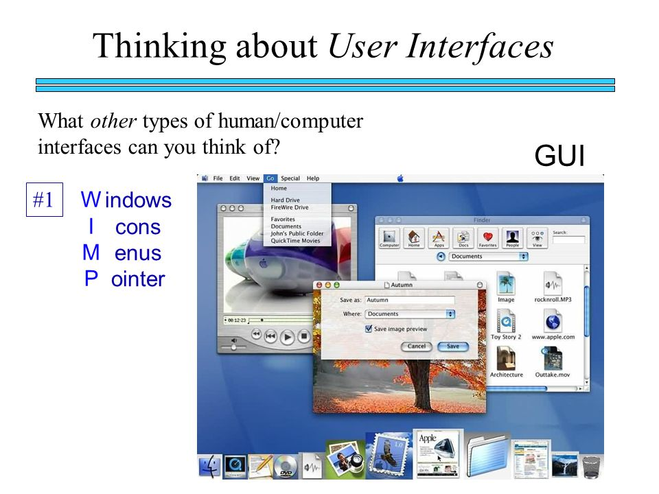 Thinking about User Interfaces What other types of human/computer interfaces can you think of.