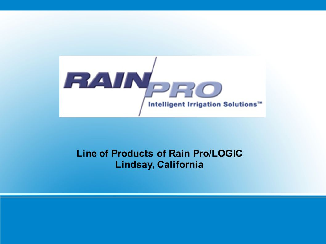 Line of Products of Rain Pro/LOGIC Lindsay, California