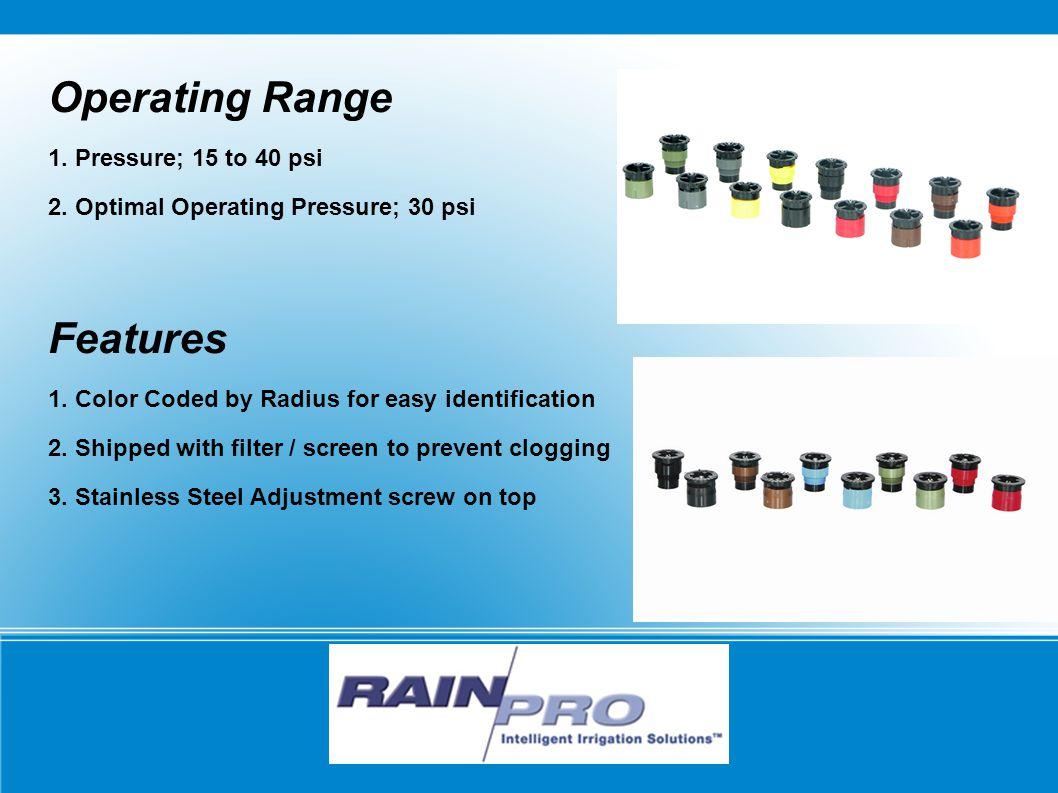 RAIN/PRO Operating Range 1. Pressure; 15 to 40 psi 2.