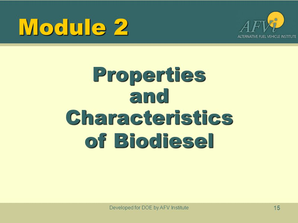 Developed for DOE by AFV Institute 15 Module 2 PropertiesandCharacteristics of Biodiesel