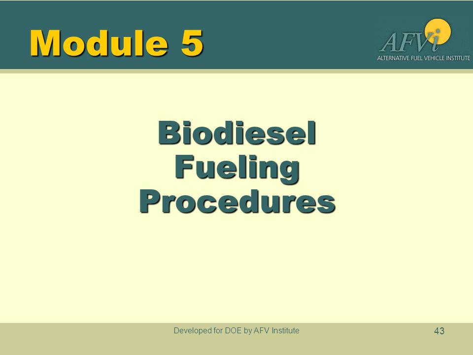 Developed for DOE by AFV Institute 43 Module 5 BiodieselFuelingProcedures