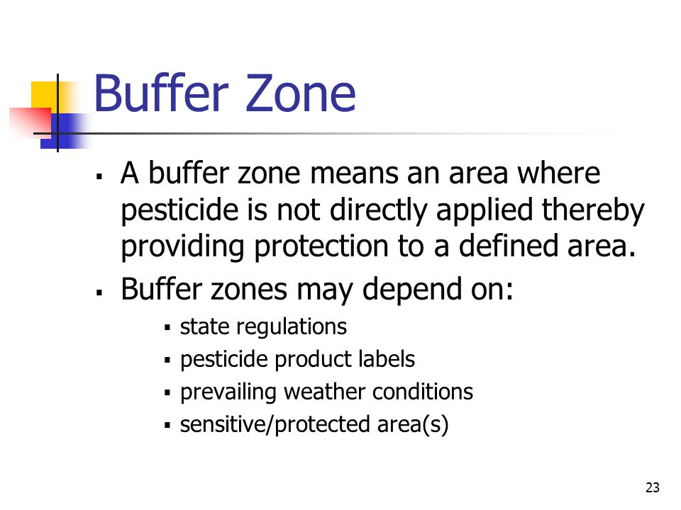 22 Conditions  Where are what are the adjacent crops?  Are there houses, a town or other sensitive areas near the site?