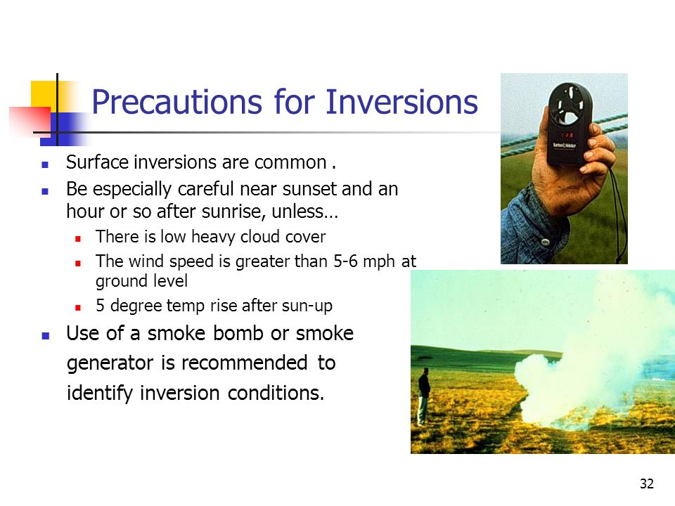 31 Recognizing Inversions: Under clear to partly cloudy skies and light winds, a surface inversion can form as the sun sets. Under these conditions, a