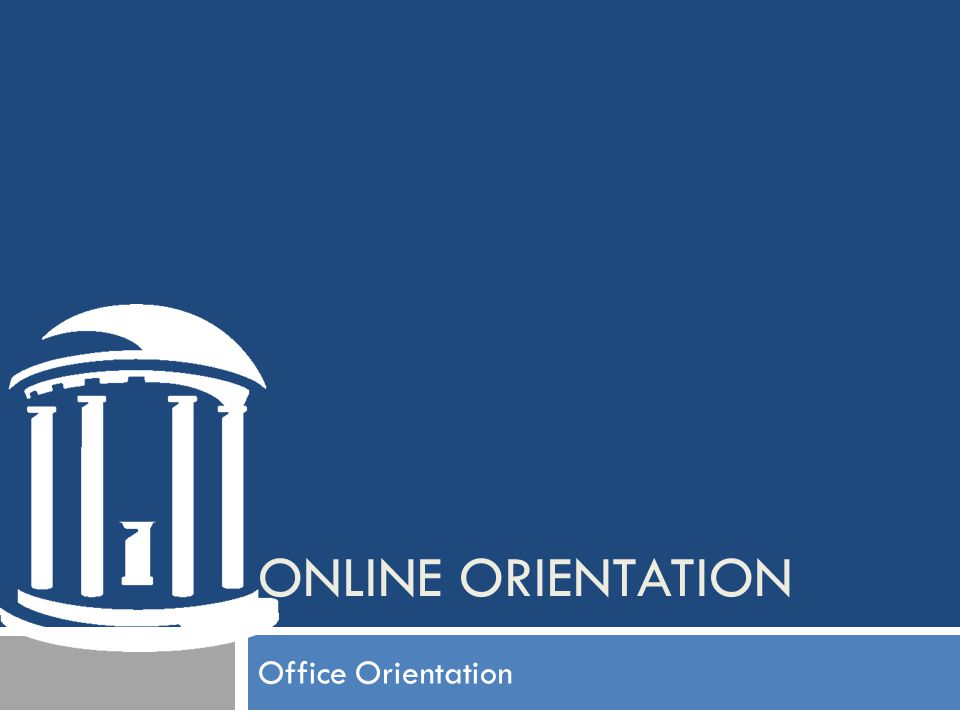 Completion and Post-Test You have completed the New Employee Office Orientation.