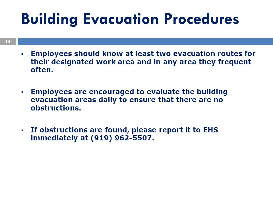 Building Evacuation Procedures  Employees should know at least two evacuation routes for their designated work area and in any area they frequent oft