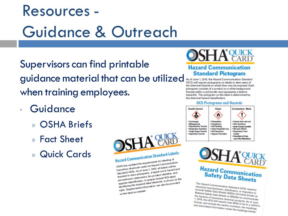 Resources - Guidance & Outreach Supervisors can find printable guidance material that can be utilized when training employees. Guidance » OSHA Briefs