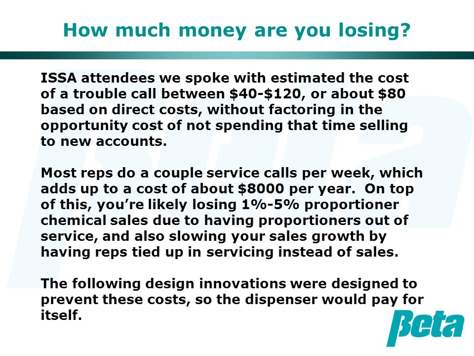 How much money are you losing? ISSA attendees we spoke with estimated the cost of a trouble call between $40-$120, or about $80 based on direct costs,