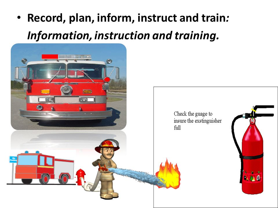 Record, plan, inform, instruct and train: Information, instruction and training.