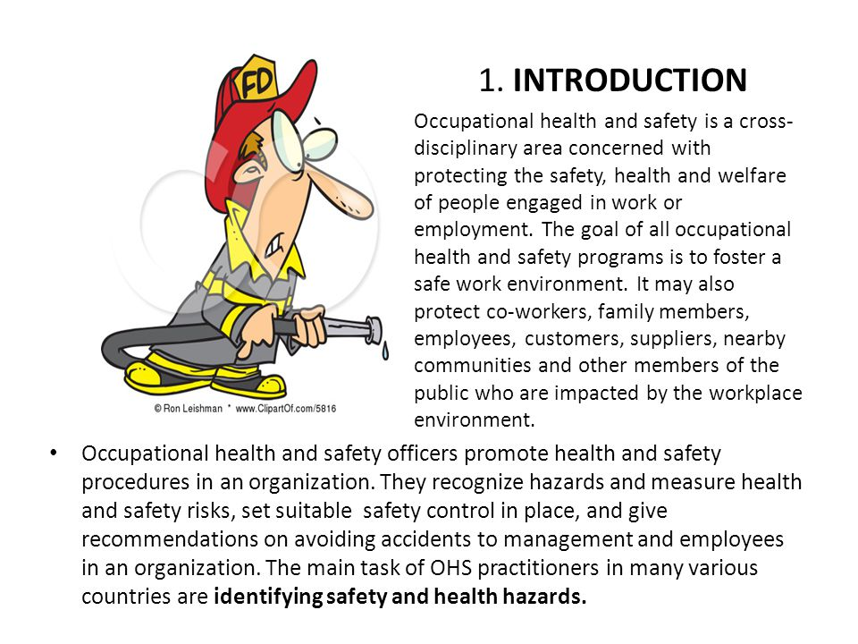 1. INTRODUCTION Occupational health and safety is a cross- disciplinary area concerned with protecting the safety, health and welfare of people engage
