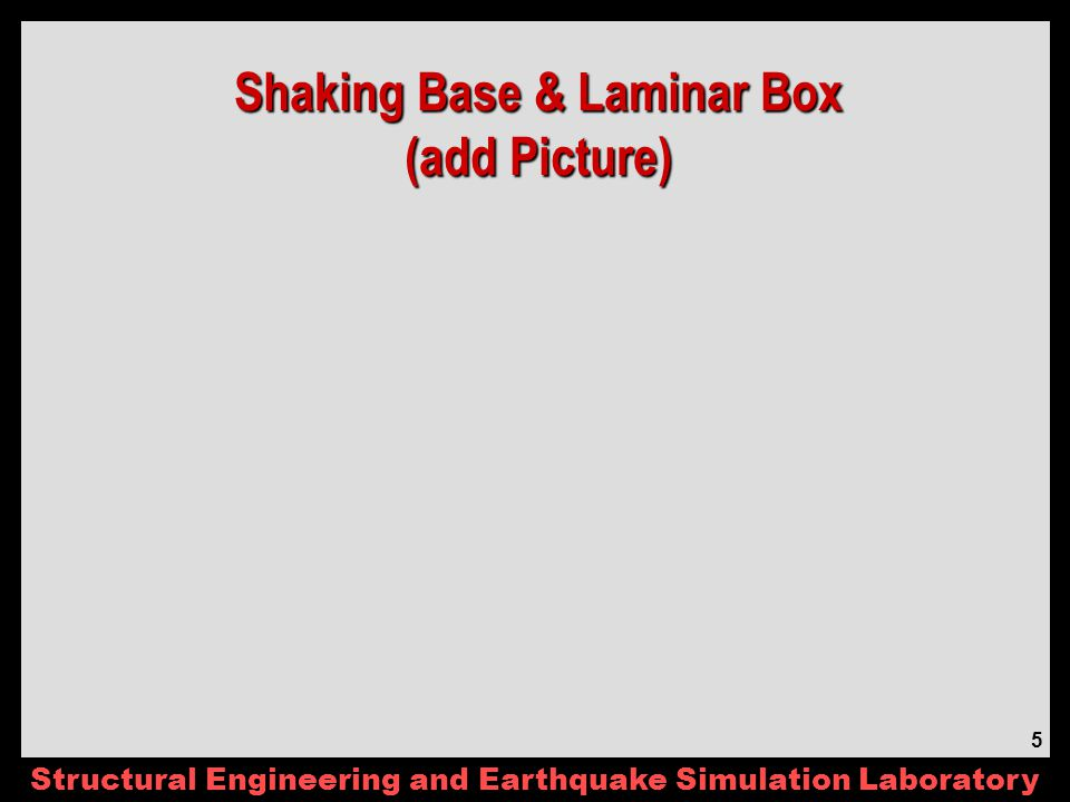 Structural Engineering and Earthquake Simulation Laboratory 16 Agenda – 6/27/06 Review of Minutes (ST, RD) Schedule (Updated 05/2006) – No Change Non-Destructive Shaking (MP, MZ, AE) Sand Construction & Density Control (ST) Updated Instrumentation & Coordination (ST, TA) – FYI Only Sloping Ground – Simulations & Ground Motion (MG, AE) Decision - Pile size, thickness, etc.
