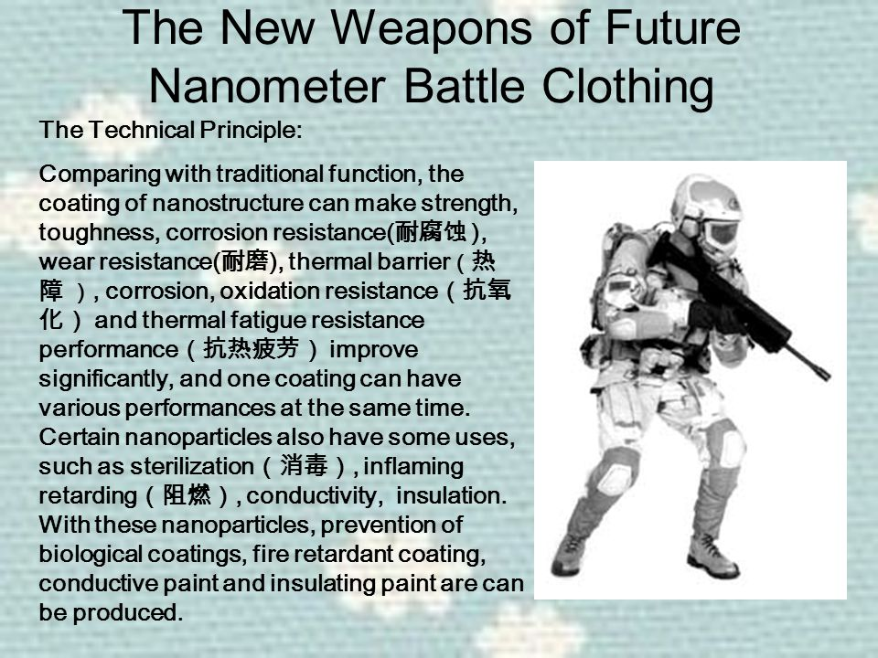 The New Weapons of Future Nanometer Battle Clothing The Technical Principle: Comparing with traditional function, the coating of nanostructure can mak
