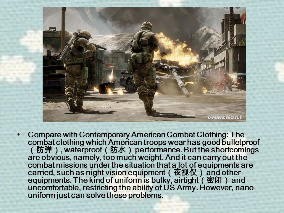 Compare with Contemporary American Combat Clothing: The combat clothing which American troops wear has good bulletproof (防弹), waterproof (防水) performance.