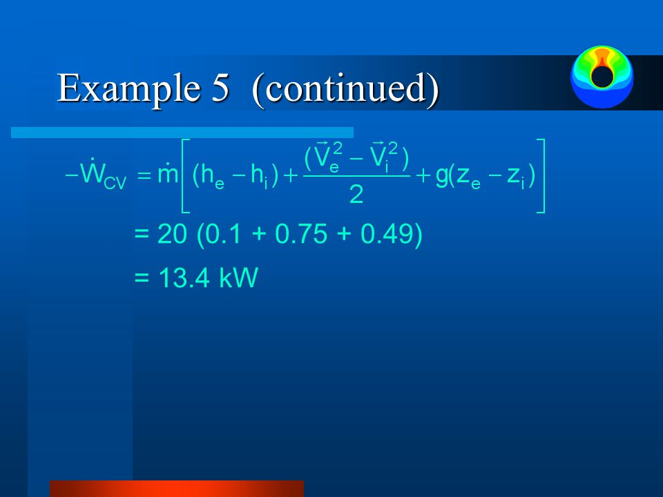 Example 5 (continued) = 20 (0.1 + 0.75 + 0.49) = 13.4 kW