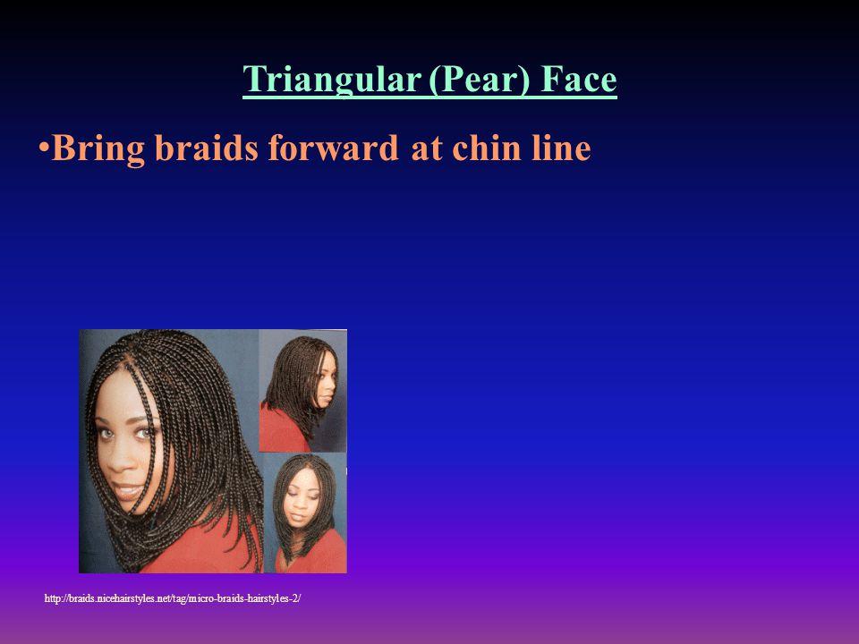 Triangular (Pear) Face Bring braids forward at chin line http://braids.nicehairstyles.net/tag/micro-braids-hairstyles-2/