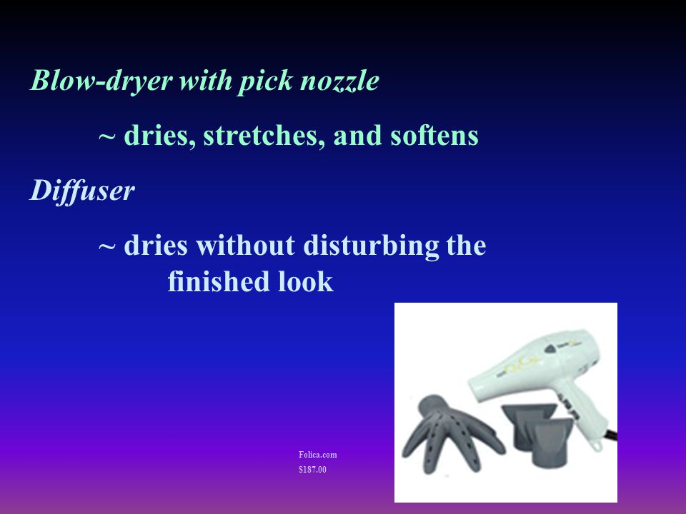 Blow-dryer with pick nozzle ~ dries, stretches, and softens Diffuser ~ dries without disturbing the finished look Folica.com $187.00