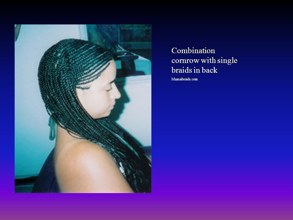 Combination cornrow with single braids in back Maasaibraids.com