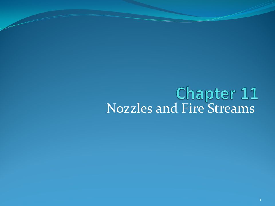 Nozzles and Fire Streams 1