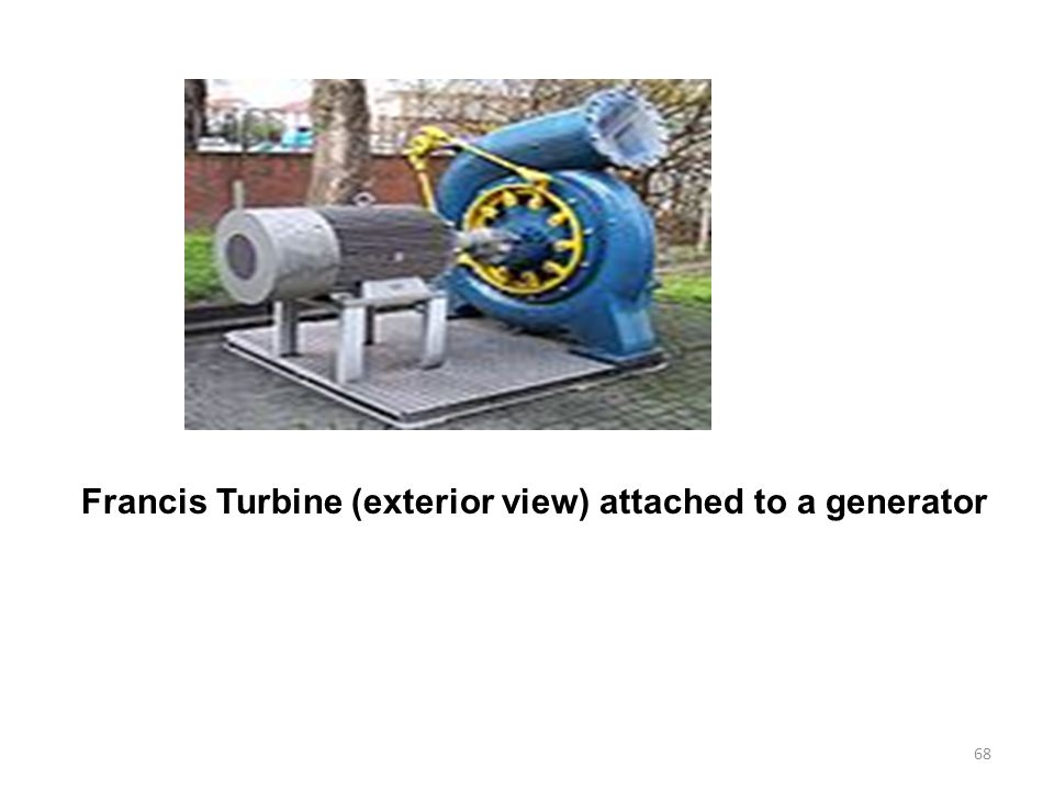 68 Francis Turbine (exterior view) attached to a generator