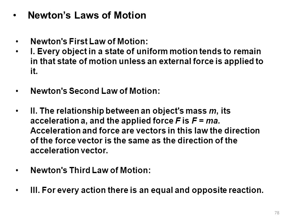 78 Newton's Laws of Motion Newton s First Law of Motion: I.