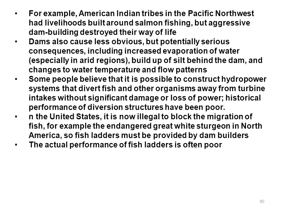 90 For example, American Indian tribes in the Pacific Northwest had livelihoods built around salmon fishing, but aggressive dam-building destroyed the