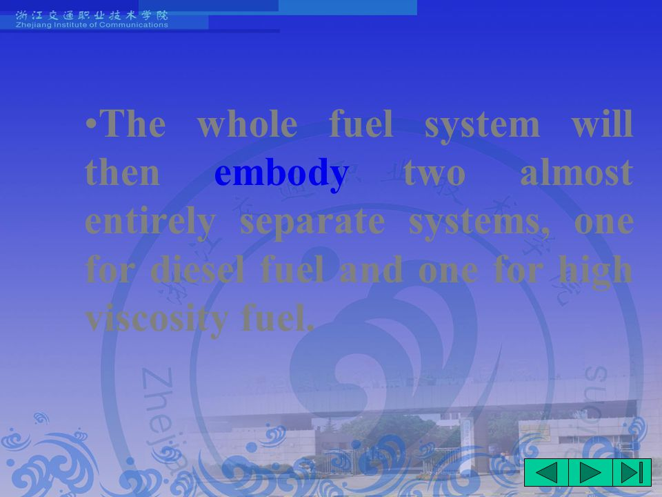The whole fuel system will then embody two almost entirely separate systems, one for diesel fuel and one for high viscosity fuel.