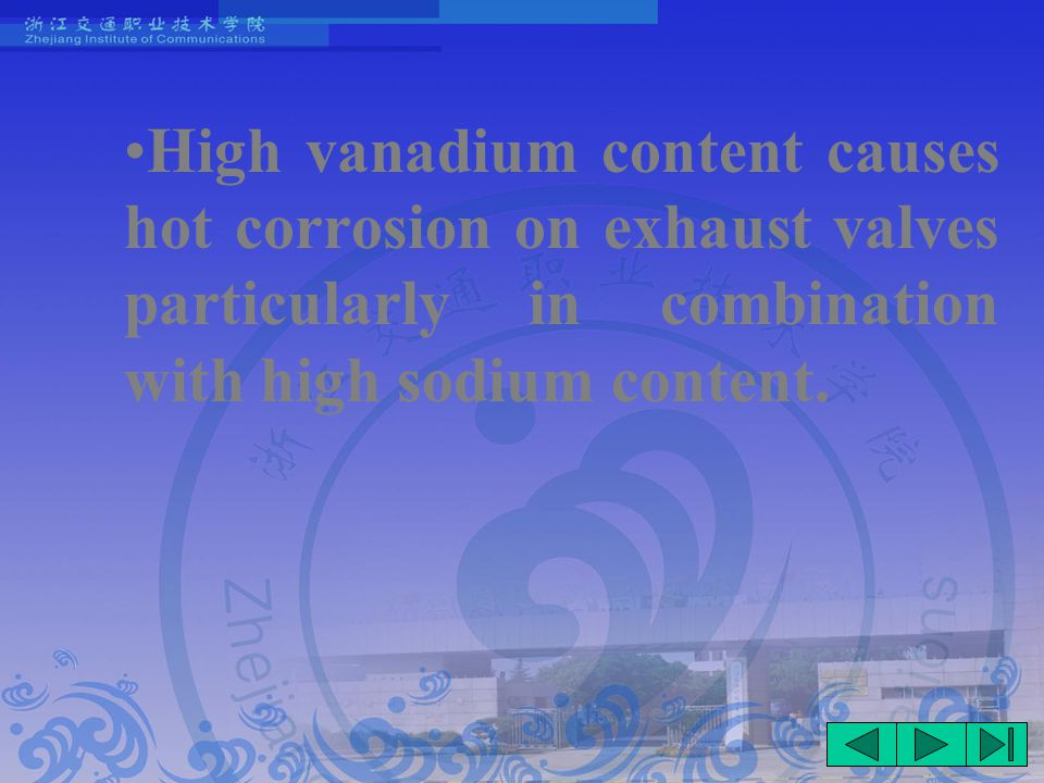 High vanadium content causes hot corrosion on exhaust valves particularly in combination with high sodium content.