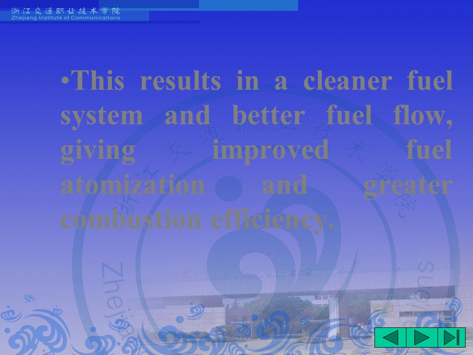 This results in a cleaner fuel system and better fuel flow, giving improved fuel atomization and greater combustion efficiency.