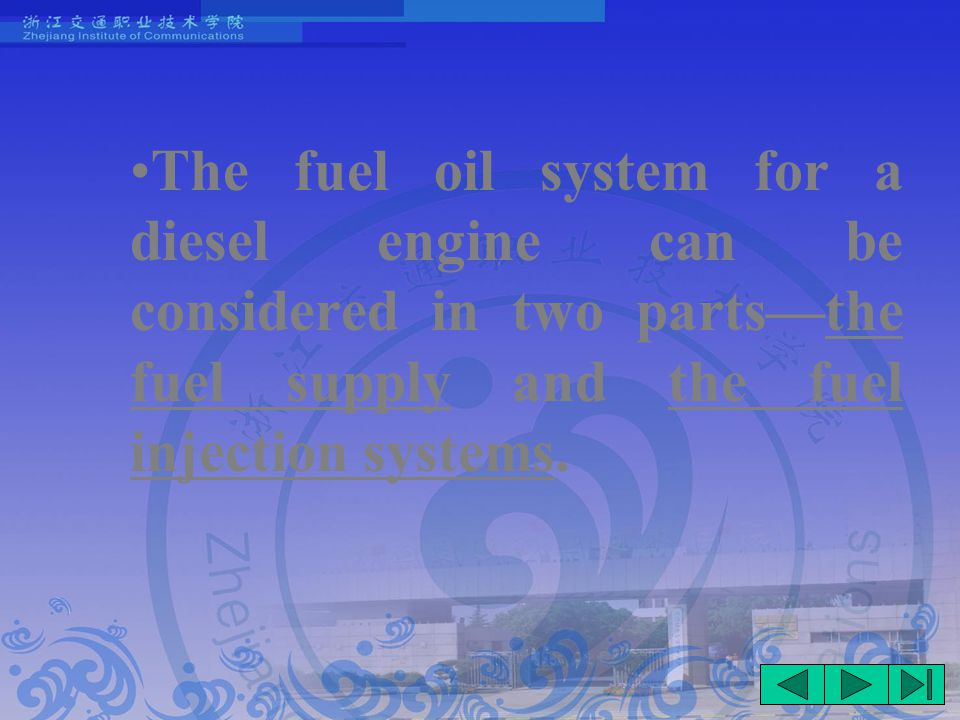 The fuel oil system for a diesel engine can be considered in two parts—the fuel supply and the fuel injection systems.