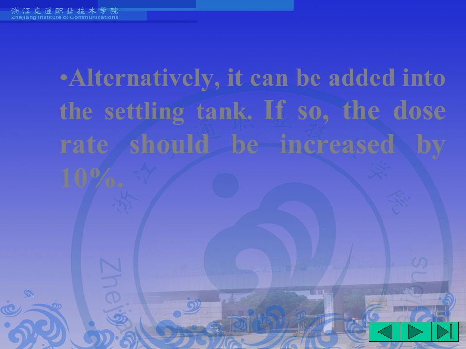 Alternatively, it can be added into the settling tank.