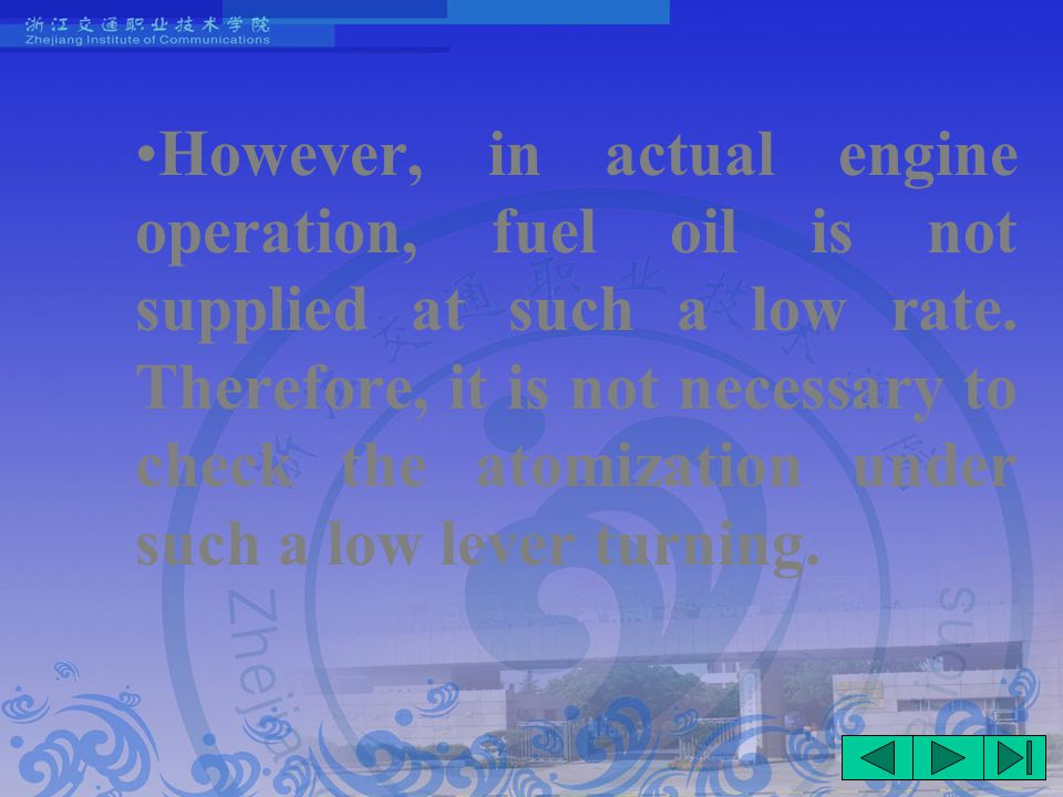 However, in actual engine operation, fuel oil is not supplied at such a low rate.