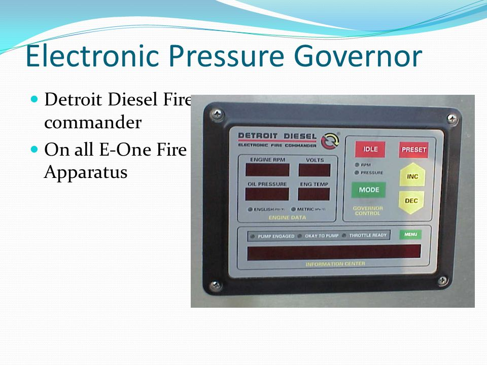 Electronic Pressure Governor Detroit Diesel Fire commander On all E-One Fire Apparatus