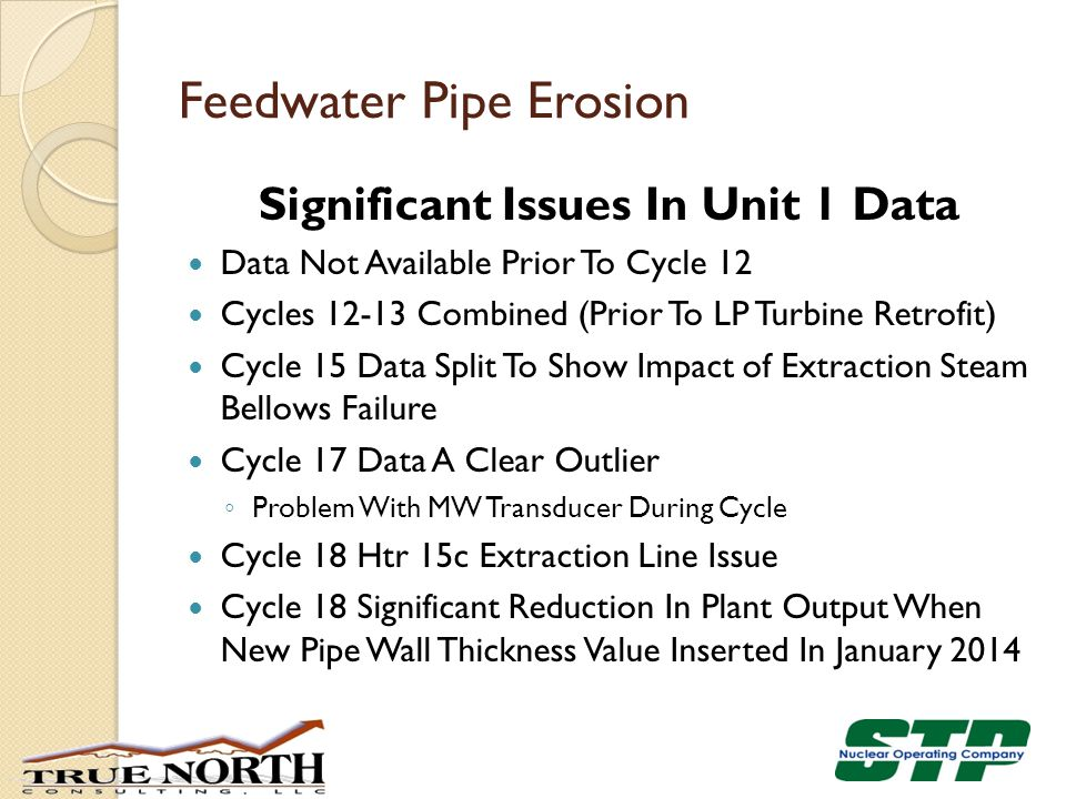 Feedwater Pipe Erosion Significant Issues In Unit 1 Data Data Not Available Prior To Cycle 12 Cycles 12-13 Combined (Prior To LP Turbine Retrofit) Cyc