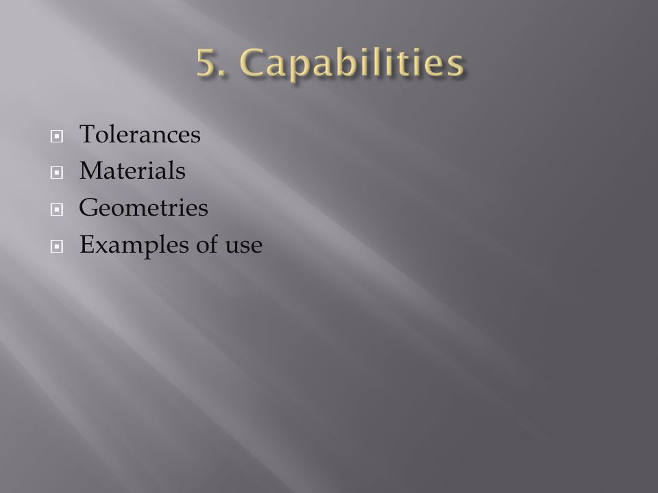 Tolerances  Materials  Geometries  Examples of use